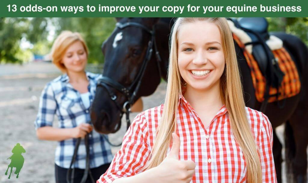 13 odds-on ways to improve your copy for your equine business